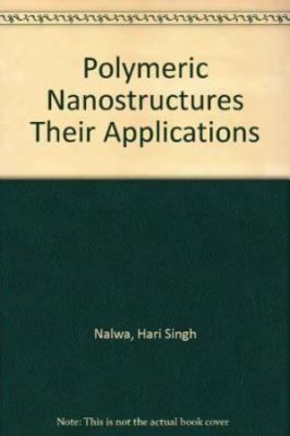Polymeric Nanostructures And Their Applications 2 Vols Set