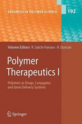 Polymer Therapeutics I: Polymers As Drugs, Conjugates And Gene Delivery Systems (Hardbound)