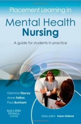 Placement Learning In Mental Health Nursing: A Guide For Students In Practice (Pb 2012)
