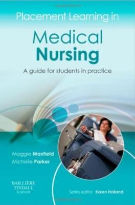 Placement Learning In Medical Nursing: A Guide For Students In Practice (Pb  2012)
