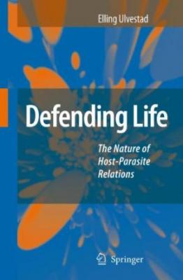 Defending Life: The Nature Of Host-Parasite Relations (Hb)