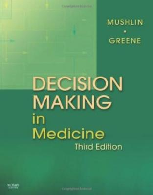 Decision Making In Medicine: An Algorithmic Approach, 3E