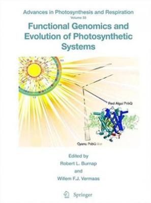 Functional Genomics And Evolution Of Photosynthetic Systems Vol 33: Advances In Photosynthesis And Respiration (Hb 2012)