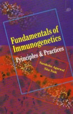 Fundamentals Of Immunogenetics: Principles And Practices (Pb 2007)