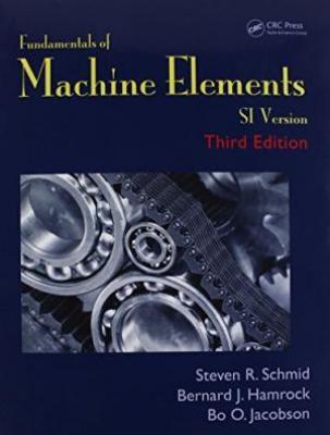 Fundamentals Of Machine Elements Si Version 3Ed (Pb 2014)