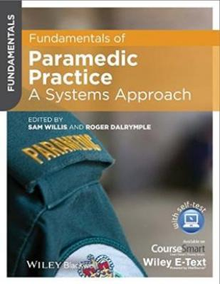 Fundamentals Of Paramedic Practice A Systems Approach (Pb 2015)