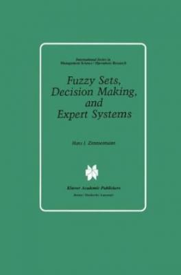 Fuzzy Sets, Decision Making And Expert Systems (Hb)