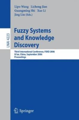 Fuzzy Systems And Knowledge Discovery: Third International Conference, Fskd 2006, Xian, China, September 24-28, 2006, Proceedings