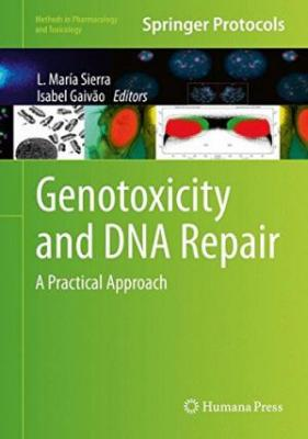 Genotoxicity And Dna Repair A Practical Approach (Hb 2014)