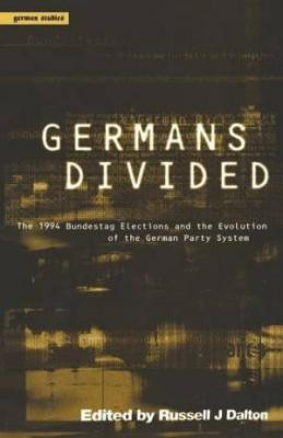 Germans Divided The 1994 Bundestag Elections And The Evolution Of The German Party System