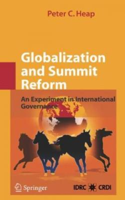 Globalization And Summit Reform: An Experiment In International Governance (Hb)