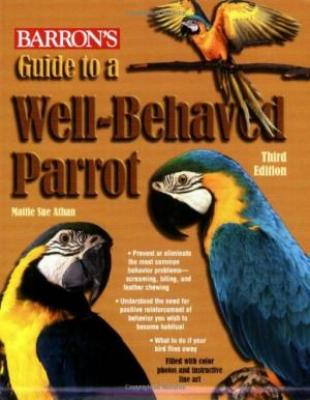 Guide To A Well- Behaved Parrot,3Ed (Pb)