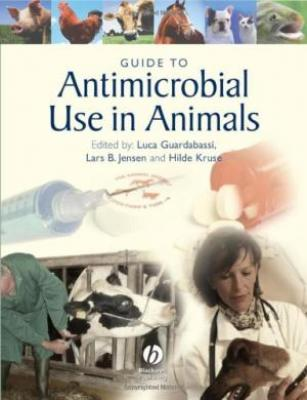 Guide To Antimicrobial Use In Animals (Hb 2008)