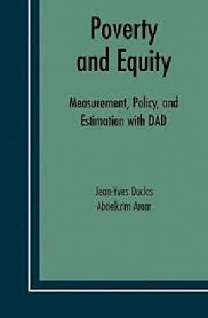 Poverty And Equity: Measurement, Policy, And Estimation With Dad (Hardbound)
