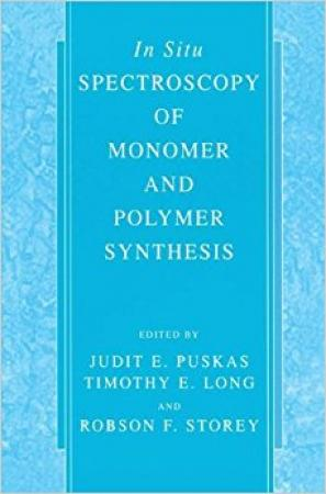 In Situ Spectroscopy Of Monomer And Polymer Synthesis (Hardbound)