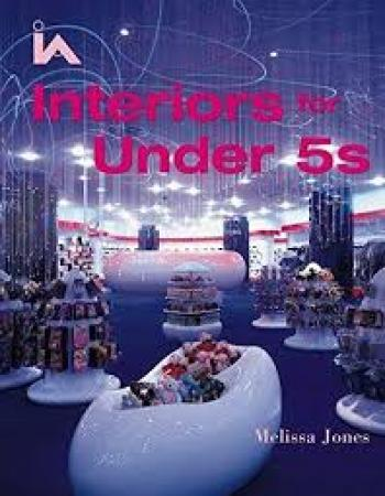 Interiors For Under 5S (Hb 2005)