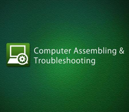 Computer Assembling & Troubleshooting