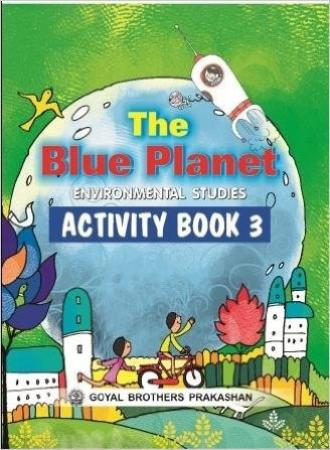 The Blue Planet Environmental Studies Activity Book-3